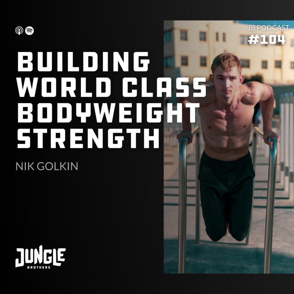 https://junglebrothers.com/104-building-world-class-bodyweight-strength/